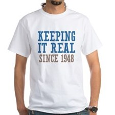 Keeping It Real Since 1948 Shirt