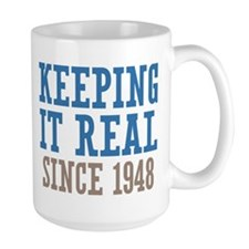 Keeping It Real Since 1948 Mug