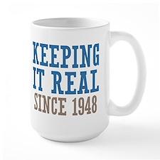 Keeping It Real Since 1948 Mug