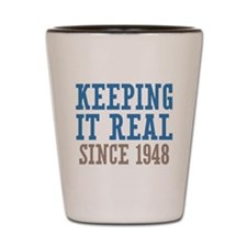 Keeping It Real Since 1948 Shot Glass