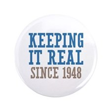 "Keeping It Real Since 1948 3.5"" Button (100 pack)"