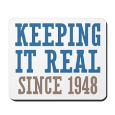 Keeping It Real Since 1948 Mousepad