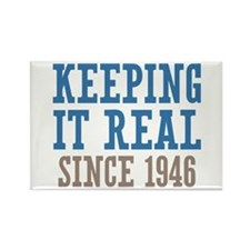 Keeping It Real Since 1946 Rectangle Magnet