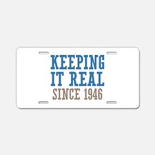 Keeping It Real Since 1946 Aluminum License Plate