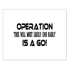 Operation This will end badly Posters