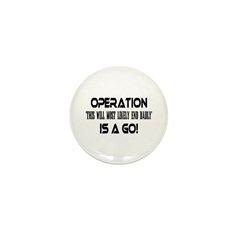 Operation This will end badly Mini Button (100 pac
