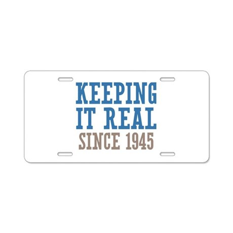 Keeping It Real Since 1945 Aluminum License Plate