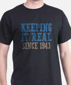 Keeping It Real Since 1943 T-Shirt