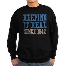 Keeping It Real Since 1942 Sweatshirt