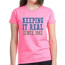 Keeping It Real Since 1942 Tee