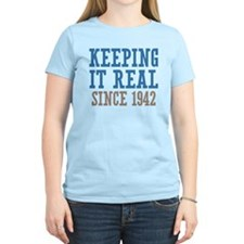 Keeping It Real Since 1942 T-Shirt