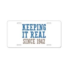Keeping It Real Since 1942 Aluminum License Plate