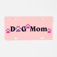 Dog Mom 111 Aluminum License Plate