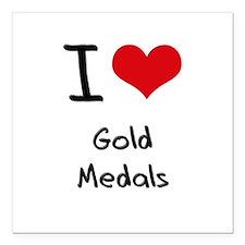 "I Love Gold Medals Square Car Magnet 3"" x 3"""