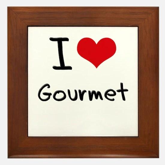 I Love Gourmet Framed Tile