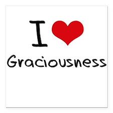 """I Love Graciousness Square Car Magnet 3"""" x 3"""""""