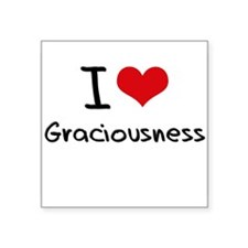 I Love Graciousness Sticker