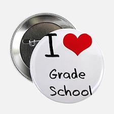 """I Love Grade School 2.25"""" Button"""