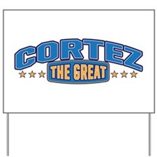 The Great Cortez Yard Sign