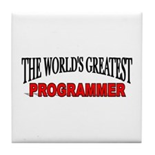"""The World's Greatest Programmer"" Tile Coaster"