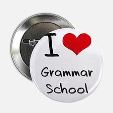 """I Love Grammar School 2.25"""" Button"""