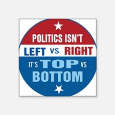 Politics are Top vs Bottom Sticker