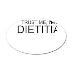 Trust Me, Im A Dietitian Wall Decal