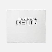 Trust Me, Im A Dietitian Throw Blanket