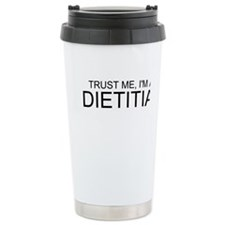 Trust Me, Im A Dietitian Travel Mug