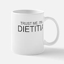 Trust Me, Im A Dietitian Mug