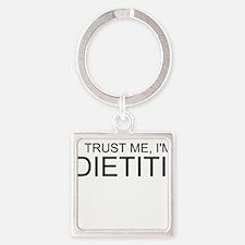 Trust Me, Im A Dietitian Keychains