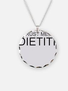 Trust Me, Im A Dietitian Necklace