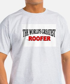 """""""The World's Greatest Roofer"""" Ash Grey T-Shirt"""