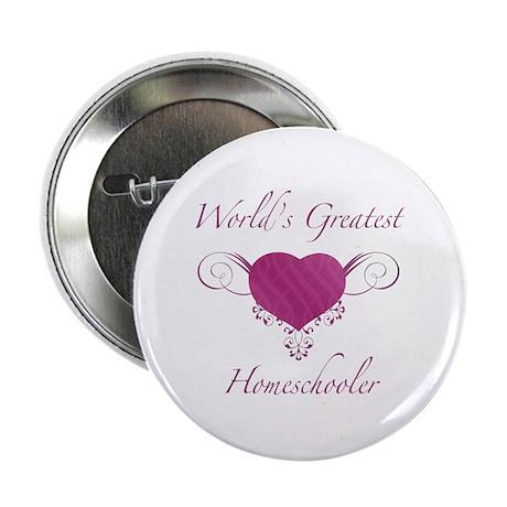 """World's Greatest Homeschooler (Heart) 2.25"""" Button"""