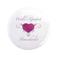 """World's Greatest Homeschooler (Heart) 3.5"""" Button"""