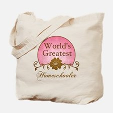 World's Greatest Homeschooler (For Moms) Tote Bag