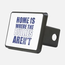 Home Is Where The Bullies Aren't Hitch Cover