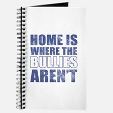Home Is Where The Bullies Aren't Journal