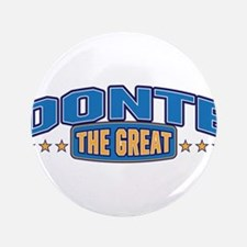 "The Great Donte 3.5"" Button"