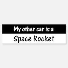 Other Car is a Space Rocket Bumper Bumper Bumper Sticker