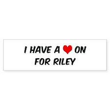Heart on for Riley Bumper Bumper Sticker