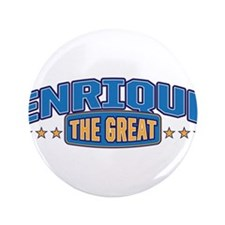 "The Great Enrique 3.5"" Button"