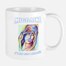 Not Just A Headache Mug