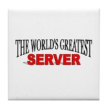 """The World's Greatest Server"" Tile Coaster"
