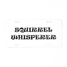 Squirrel Whisperer Aluminum License Plate