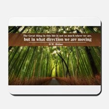 The Great thing in this life Mousepad