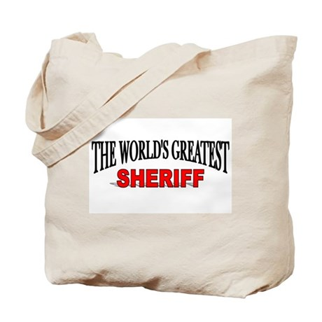 """""""The World's Greatest Sheriff"""" Tote Bag"""