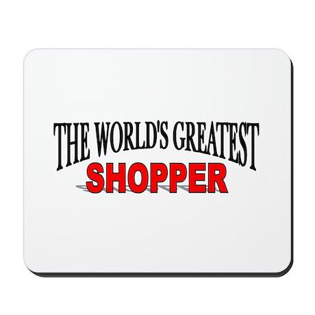 """The World's Greatest Shopper"" Mousepad"