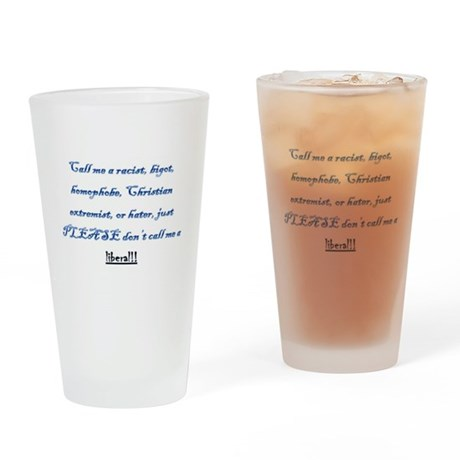 Don't call me a liberal Drinking Glass