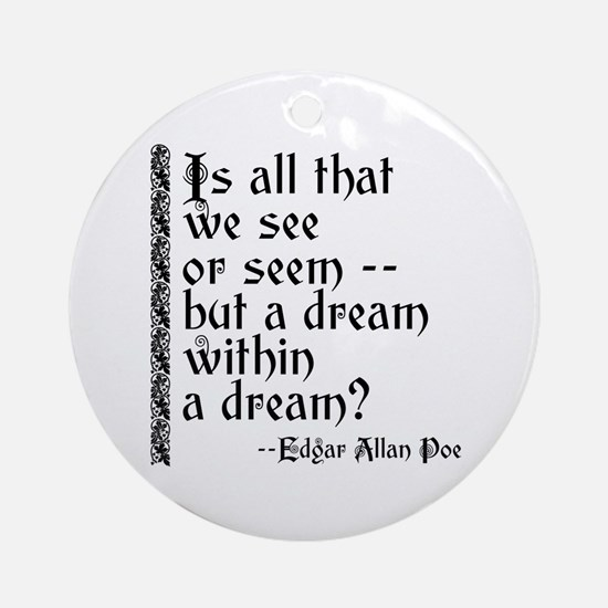 POE A Dream Within Ornament (Round)